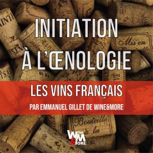 "Initiation à l'oenologie - Module 1 - ""La France"" @ Wine and More"